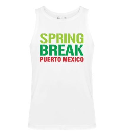 Мужская майка «Spring break Puerto Mexico»