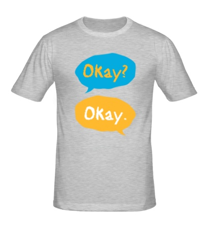 Мужская футболка «Okay? Okay!»