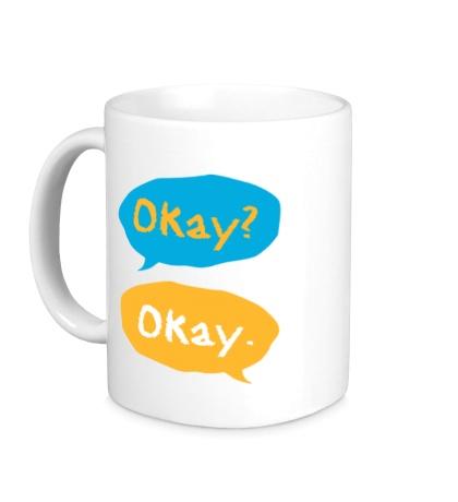 Керамическая кружка «Okay? Okay!»