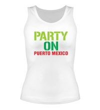 Женская майка Party on Puerto Mexico