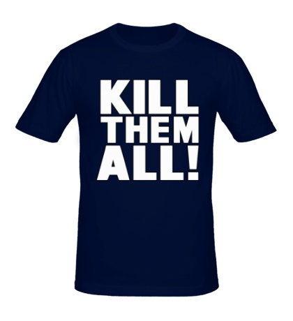 Мужская футболка Kill them All