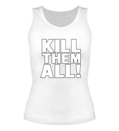 Женская майка Kill them All