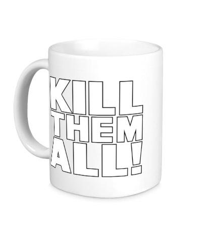 Керамическая кружка Kill them All