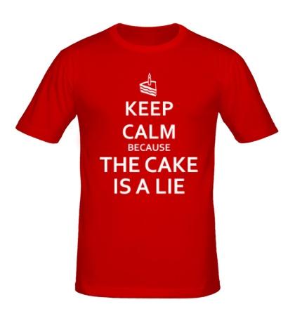 Мужская футболка Keep calm because the cake is a lie