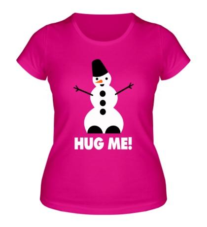 Женская футболка Snowman: Hug me