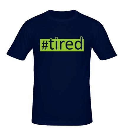 Мужская футболка Tired