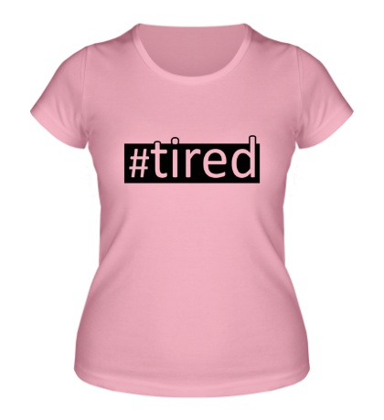 Женская футболка Tired