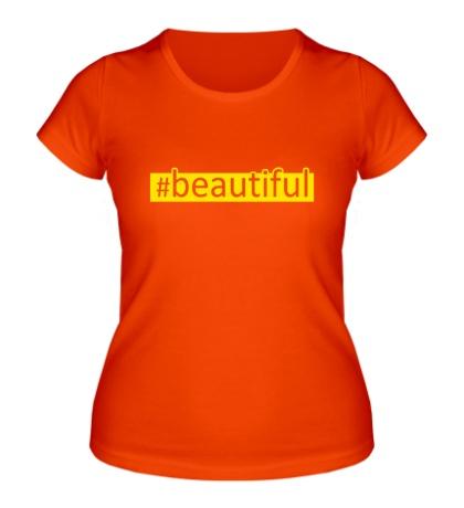 Женская футболка Beautiful