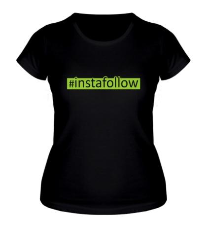 Женская футболка Instafollow