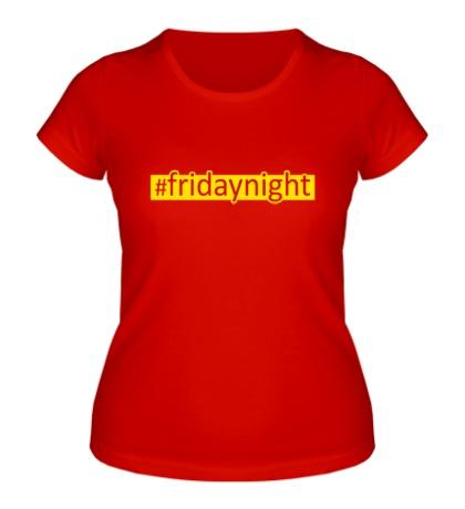 Женская футболка Fridaynight
