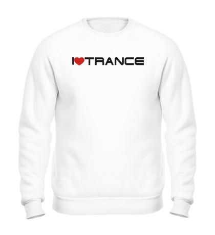 Свитшот I love trance