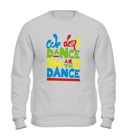Свитшот We are the Dance