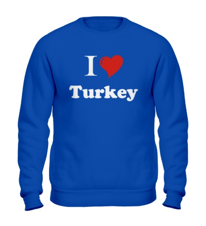 Свитшот I love turkey