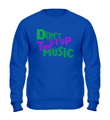 Свитшот Dont stop the music