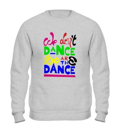 Свитшот We dont dance