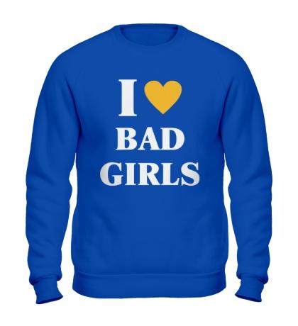 Свитшот I love bad girls