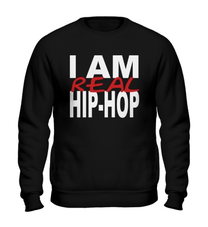Свитшот I am real hip-hop