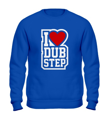 Свитшот I love DubStep