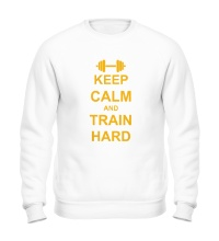 Свитшот Keep calm and train hard