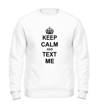 Свитшот Keep calm and text me