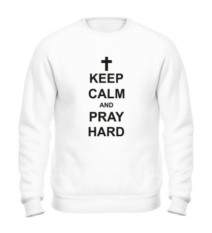Свитшот Keep Calm & Pray Hard