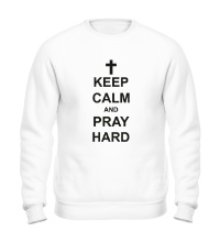 Свитшот Keep Calm & Pray Hard