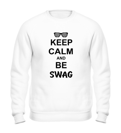 Свитшот Keep Calm & Be Swag