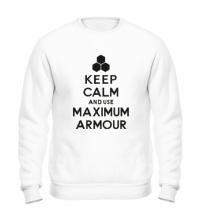 Свитшот Keep calm and use maximum armour