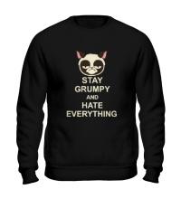 Свитшот Stay Grumpy & Hate Everything