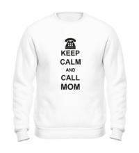 Свитшот Keep calm and call mom.