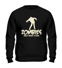 Свитшот Zombies only want a hug glow