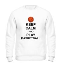 Свитшот Keep calm and play basketball