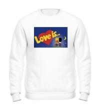Свитшот Love is...
