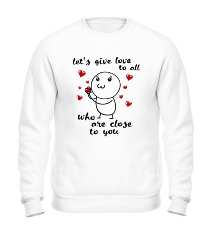 Свитшот Давайте дарить любовь