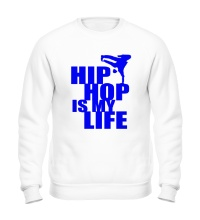 Свитшот Hip hop is my life