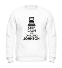 Свитшот Keep calm and oh long johnson