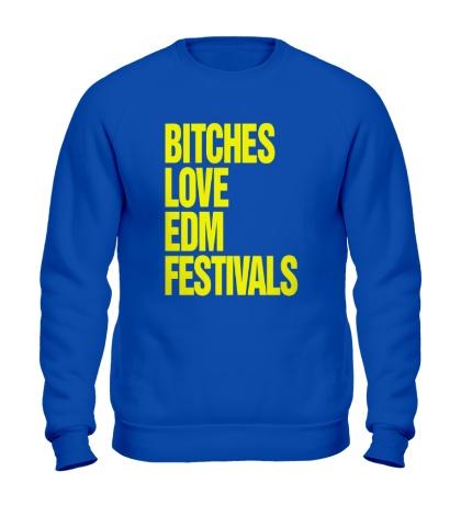 Свитшот Bitches love EDM festivals