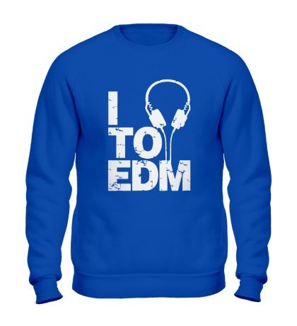 Свитшот I listen to EDM