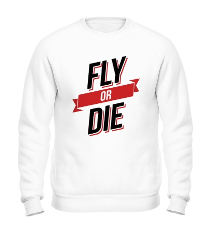 Свитшот Fly or Die