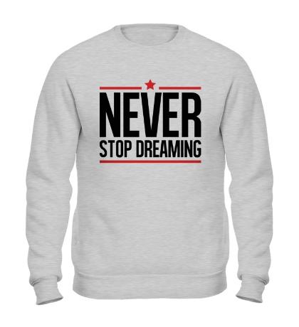 Свитшот Never Stop Dreaming