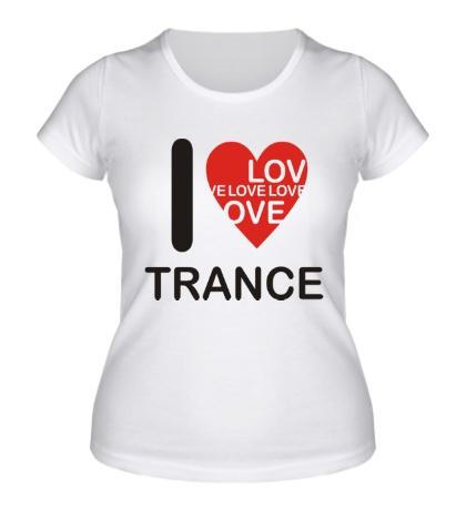 Женская футболка Trance we Love