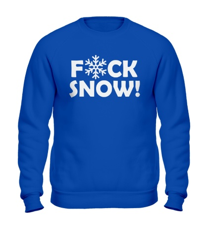 Свитшот Fuck Snow