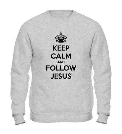 Свитшот Keep calm and follow Jesus.