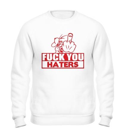 Свитшот Fuck you haters
