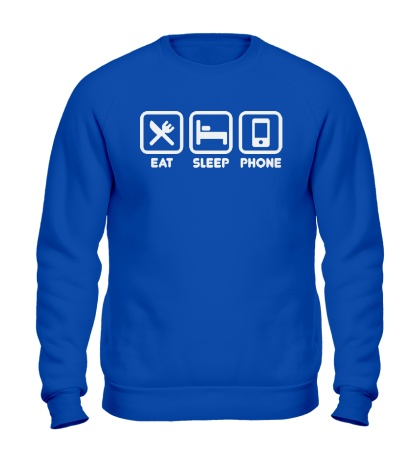 Свитшот Eat sleep phone