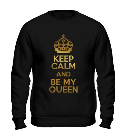 Свитшот Keep calm and be my queen