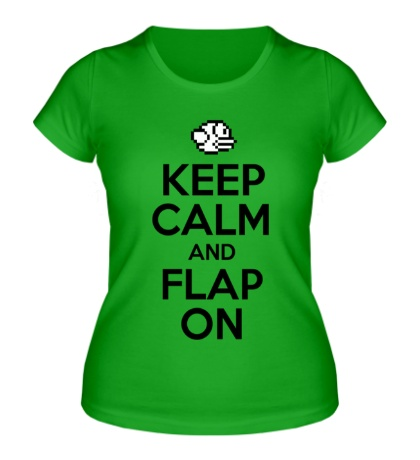 Женская футболка Keep Calm & Flap On