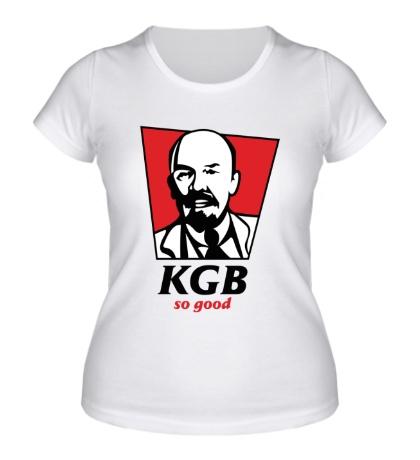 Женская футболка «KGB, So Good»