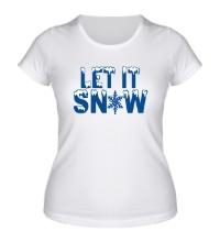 Женская футболка Let it snow