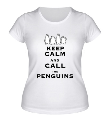 Женская футболка Keep calm and call the penguins of madagascar